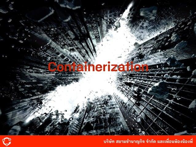 บริษัท สยามํานาญกิจ จํากัด และเพื่อนพ้องน้องพี่ สถาบัน ไอเอ็มี Containerization