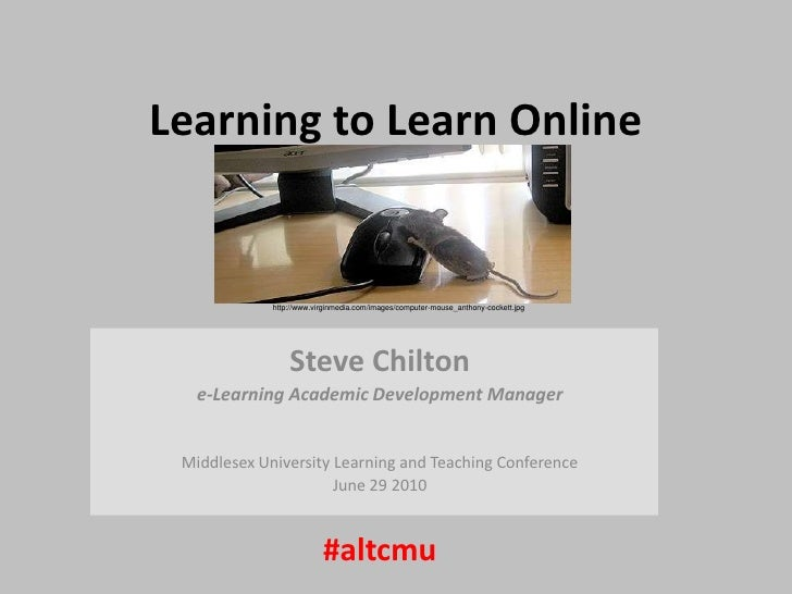 Learning to Learn Online<br />http://www.virginmedia.com/images/computer-mouse_anthony-cockett.jpg<br />Steve Chilton<br /...