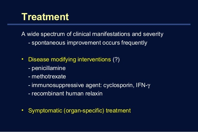 Treatment  A wide spectrum of clinical manifestations and severity  - spontaneous improvement occurs frequently  • Disease...