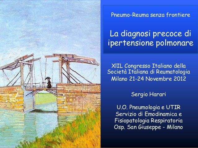Pneumo-Reuma senza frontiere La diagnosi precoce diipertensione polmonare XlIL Congresso Italiano dellaSocietà Italiana di...