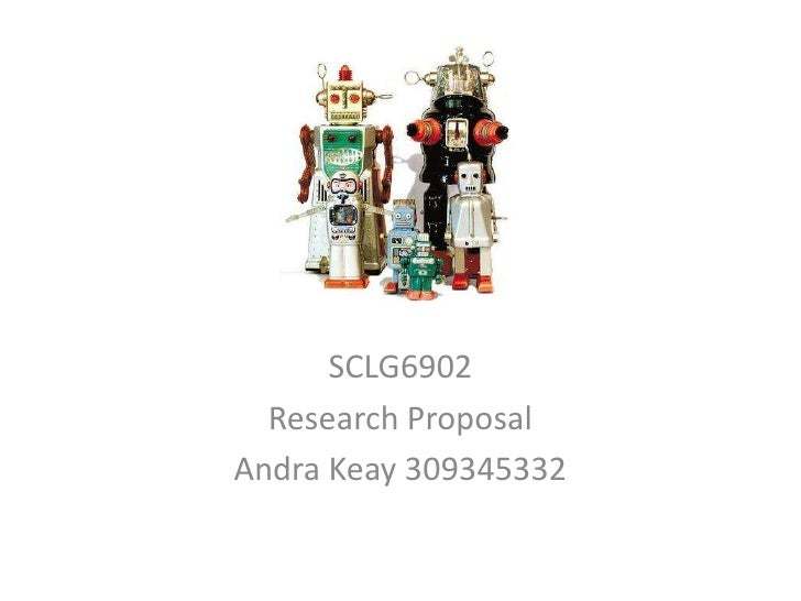 SCLG6902<br />Research Proposal  <br />Andra Keay 309345332<br />