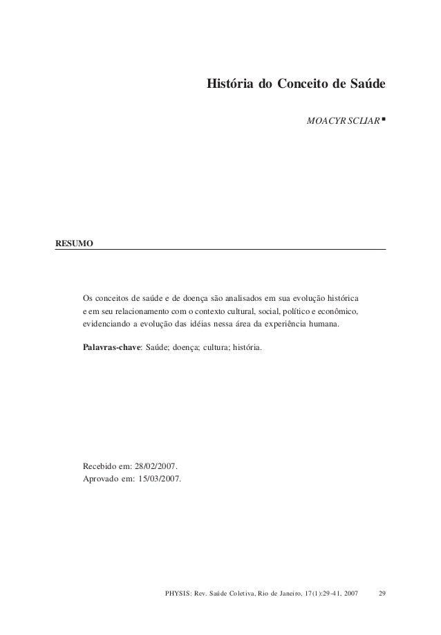 História do Conceito de Saúde PHYSIS: Rev. Saúde Coletiva, Rio de Janeiro, 17(1):29-41, 2007 29 RESUMO Os conceitos de saú...