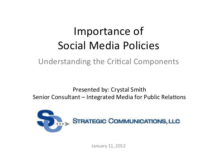 Importance	  of	  	               Social	  Media	  Policies	    Understanding	  the	  Cri8cal	  Components	               ...