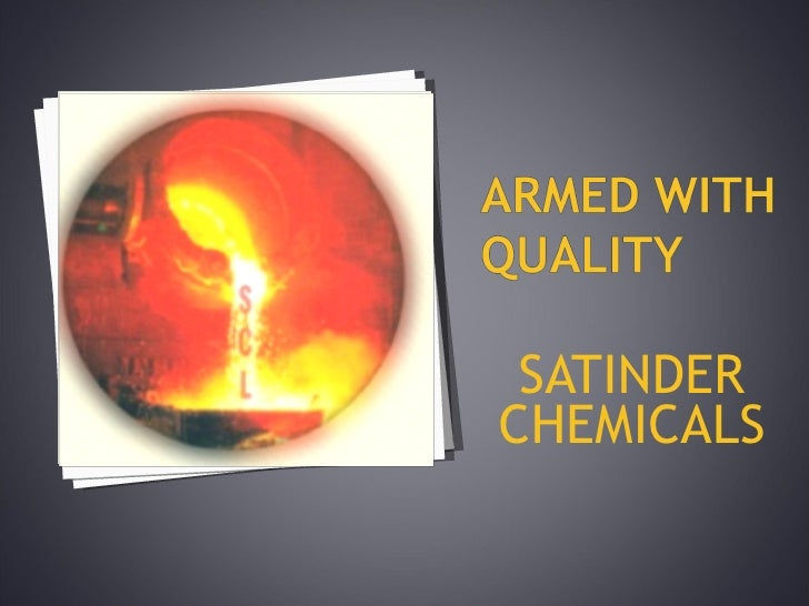 <ul><li>SATINDER CHEMICALS </li></ul>
