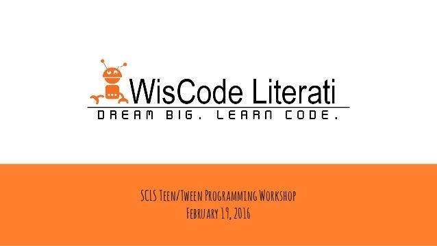 SCLSTeen/TweenProgrammingWorkshop February19,2016