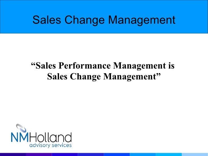 """Sales Change Management """" Sales Performance Management is  Sales Change Management"""""""