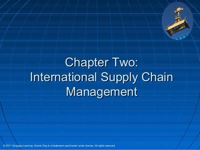 International Logistics: The Management of International Trade Operations                              Chapter Two:       ...