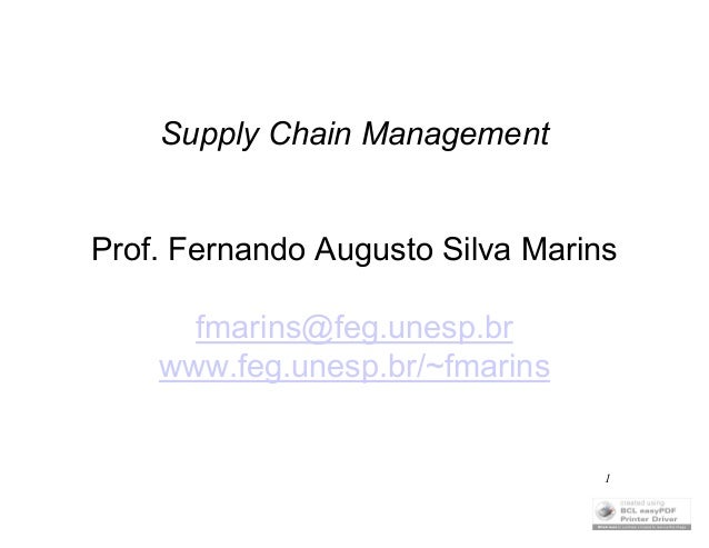 1 Supply Chain Management Prof. Fernando Augusto Silva Marins fmarins@feg.unesp.br www.feg.unesp.br/~fmarins