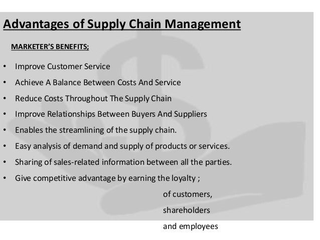 the advantages of supply chain management Discovers the risks and benefits of outsourcing your supply chain management (scm) find out if this is an option for your business with businessorg.