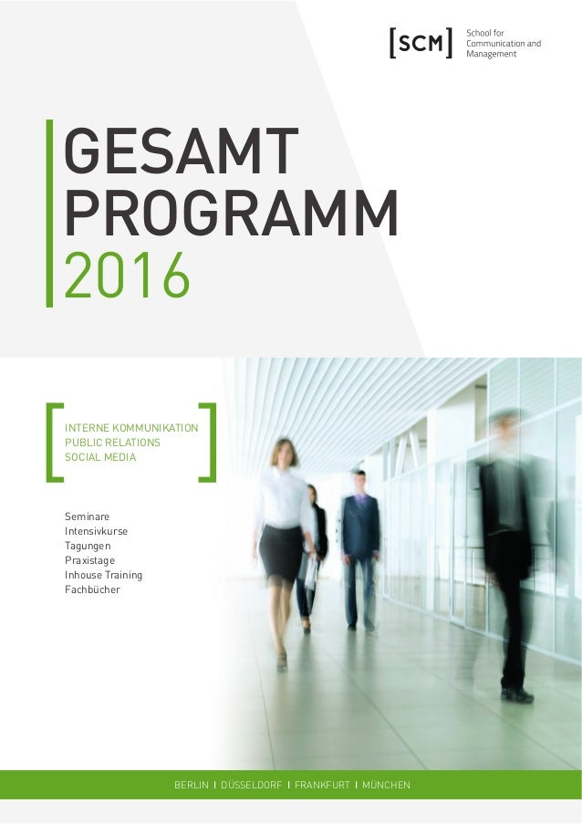 GESAMT PROGRAMM 2016 INTERNE KOMMUNIKATION PUBLIC RELATIONS SOCIAL MEDIA Seminare Intensivkurse Tagungen Praxistage Inhous...