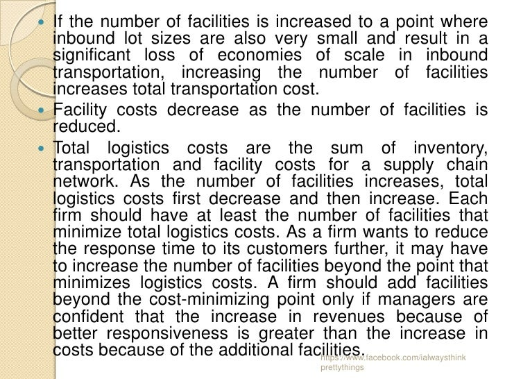  If the number of facilities is increased to a point where  inbound lot sizes are also very small and result in a  signif...