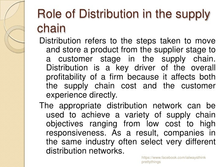 Role of Distribution in the supplychainDistribution refers to the steps taken to move and store a product from the supplie...