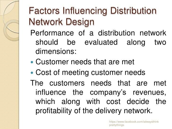 Factors Influencing DistributionNetwork DesignPerformance of a distribution network  should be evaluated along two  dimens...