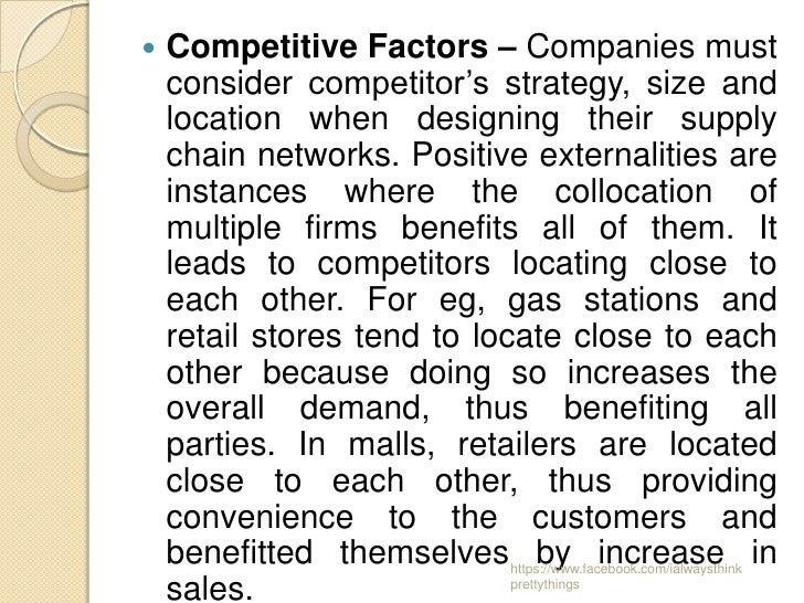    Competitive Factors – Companies must    consider competitor's strategy, size and    location when designing their supp...