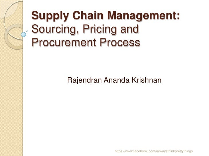 Supply Chain Management, Sourcing Pricing and Procurement