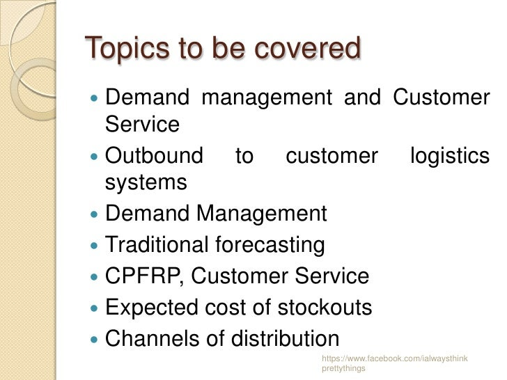 Supply Chain Management, Demand and Customer Service Slide 2