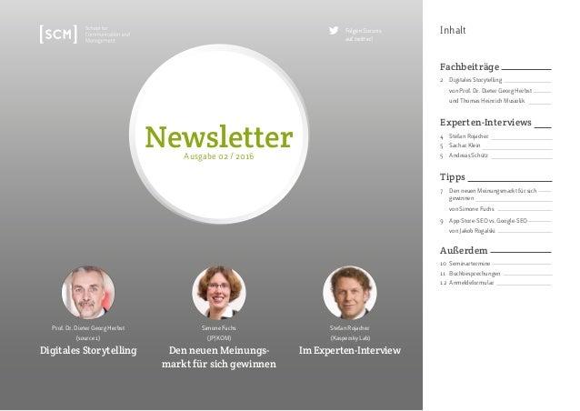Inhalt Prof. Dr. Dieter Georg Herbst (source 1) Digitales Storytelling Simone Fuchs (JP|KOM) Den neuen Meinungs- markt für...