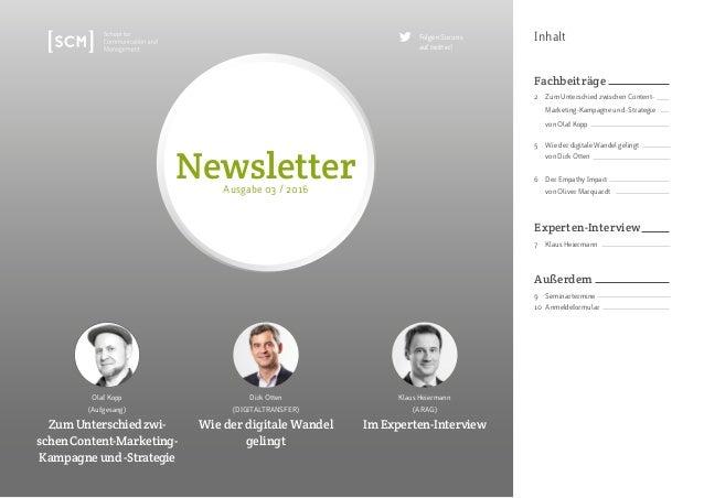 Inhalt Olaf Kopp (Aufgesang) Zum Unterschied zwi- schenContent-Marketing- Kampagne und -Strategie Dirk Otten (DIGITALTRANS...