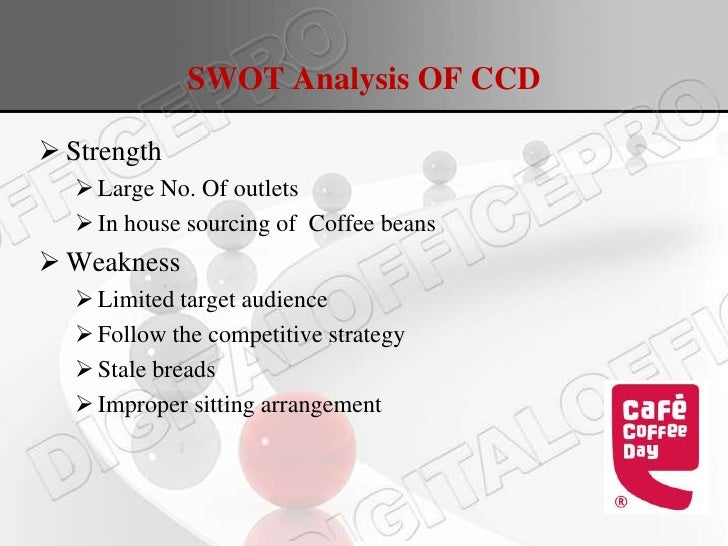 swot analysis barista and ccd Café coffee day (ccd) pioneered the café concept in india in 1996 by opening its first café at brigade road in bangalore till about the late 1990's coffee drinking in india was restricted to the intellectual, the south indian traditionalist and the five star coffee shop visitor.