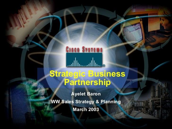 Strategic Business Partnership Ayelet Baron WW Sales Strategy & Planning March 2003