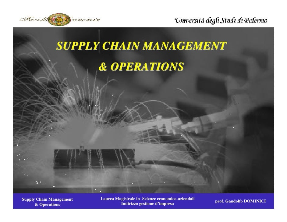 SUPPLY CHAIN MANAGEMENT                          & OPERATIONSSupply Chain Management   Laurea Magistrale in Scienze econom...