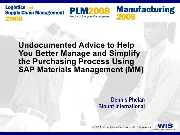 Undocumented Advice to Help You Better Manage and Simplify the Purchasing Process Using SAP Materials Management (MM) Denn...