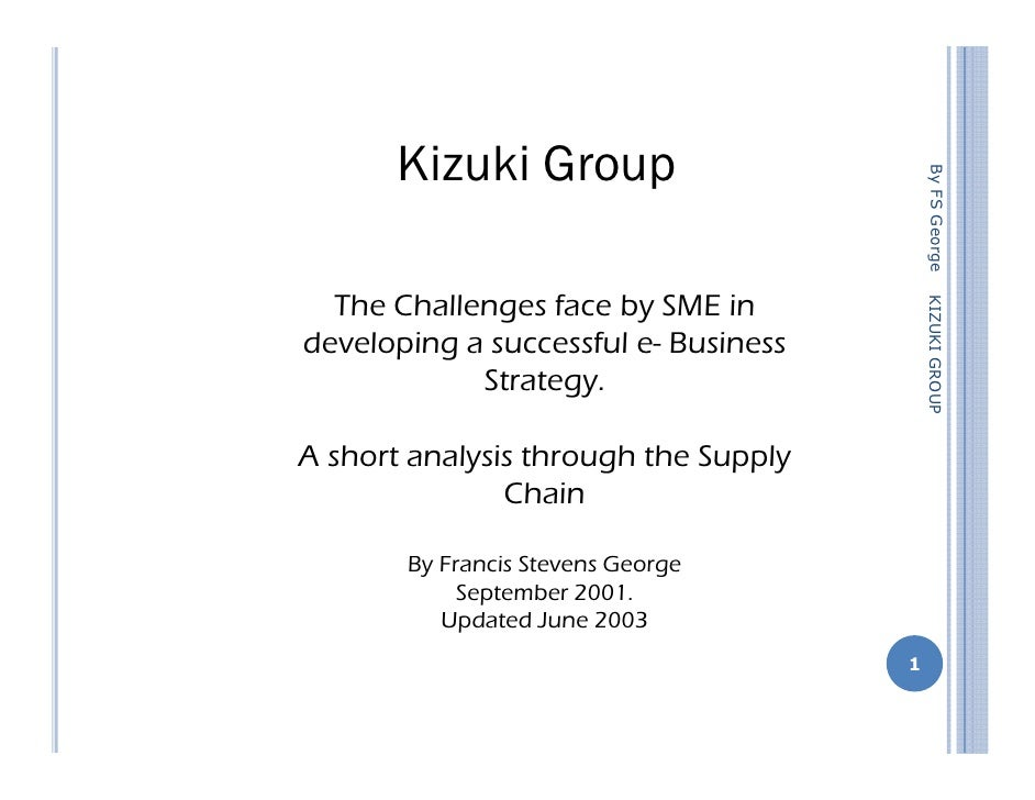 Kizuki Group                                                By FS George   The Challenges face by SME in                  ...