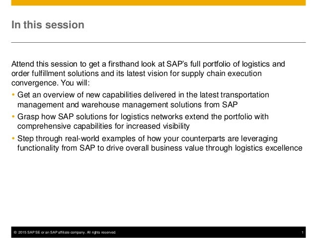 © 2015 SAP SE or an SAP affiliate company. All rights reserved. 1 In this session Attend this session to get a firsthand l...