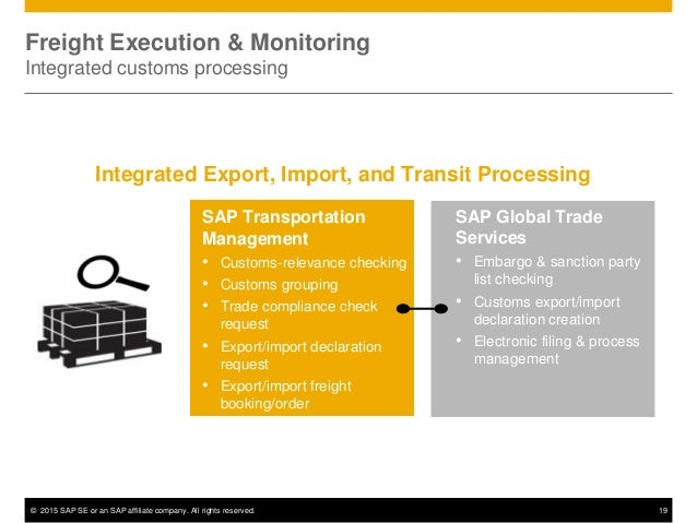 © 2015 SAP SE or an SAP affiliate company. All rights reserved. 19 SAP Transportation Management • Customs-relevance check...