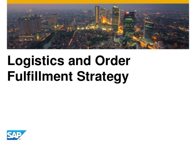 Logistics and Order Fulfillment Strategy