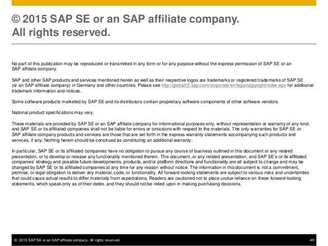 © 2015 SAP SE or an SAP affiliate company. All rights reserved. 49 © 2015 SAP SE or an SAP affiliate company. All rights r...