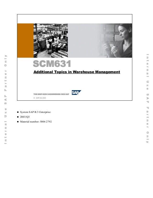 SCM631           SCM631            Additional Topics in Warehouse Management            THE BEST-RUN E-BUSINESSES RUN SAP ...