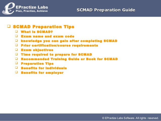 © EPractize Labs Software. All rights reserved.SCMAD Preparation GuideSCMAD Preparation Guide SCMAD Preparation Tips Wha...