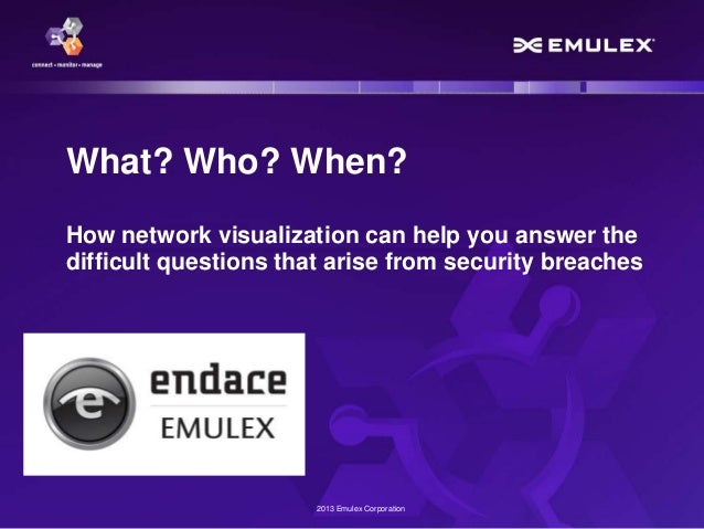 What? Who? When? How network visualization can help you answer the difficult questions that arise from security breaches  ...