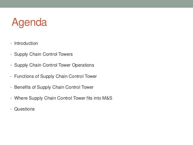 Agenda• Introduction• Supply Chain Control Towers• Supply Chain Control Tower Operations• Functions of Supply Chain Contro...