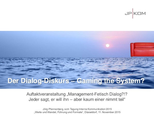 "Der Dialog-Diskurs – Gaming the System? Auftaktveranstaltung ""Management-Fetisch Dialog?!? Jeder sagt, er will ihn – aber ..."