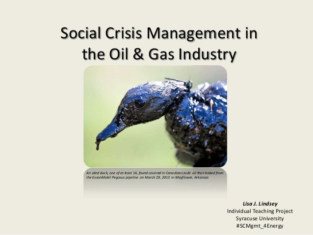 Social Crisis Management in the Oil & Gas Industry An oiled duck, one of at least 16, found covered in Canadian crude oil ...