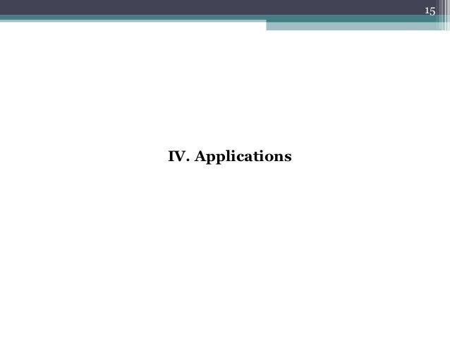 15IV. Applications