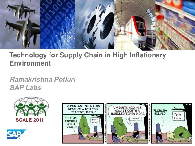Technology for Supply Chain in High Inflationary Environment Ramakrishna Potluri SAP Labs  SCALE 2011