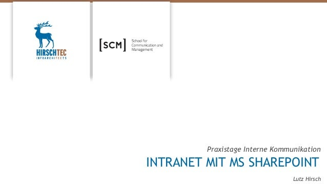 Lutz Hirsch Praxistage Interne Kommunikation INTRANET MIT MS SHAREPOINT