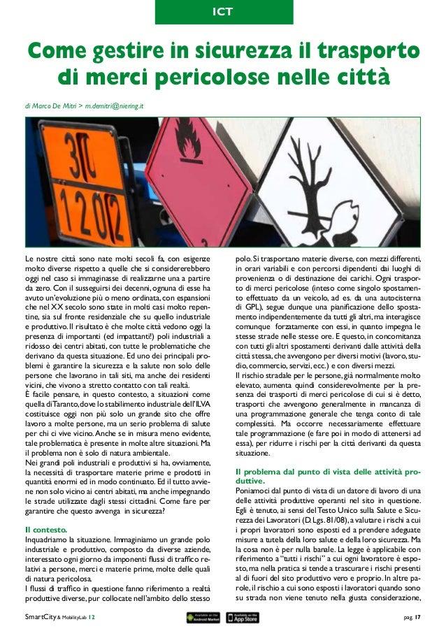 SmartCity & MobilityLab 12pag. 17 di Marco De Mitri > m.demitri@niering.it Come gestire in sicurezza il trasporto di merc...