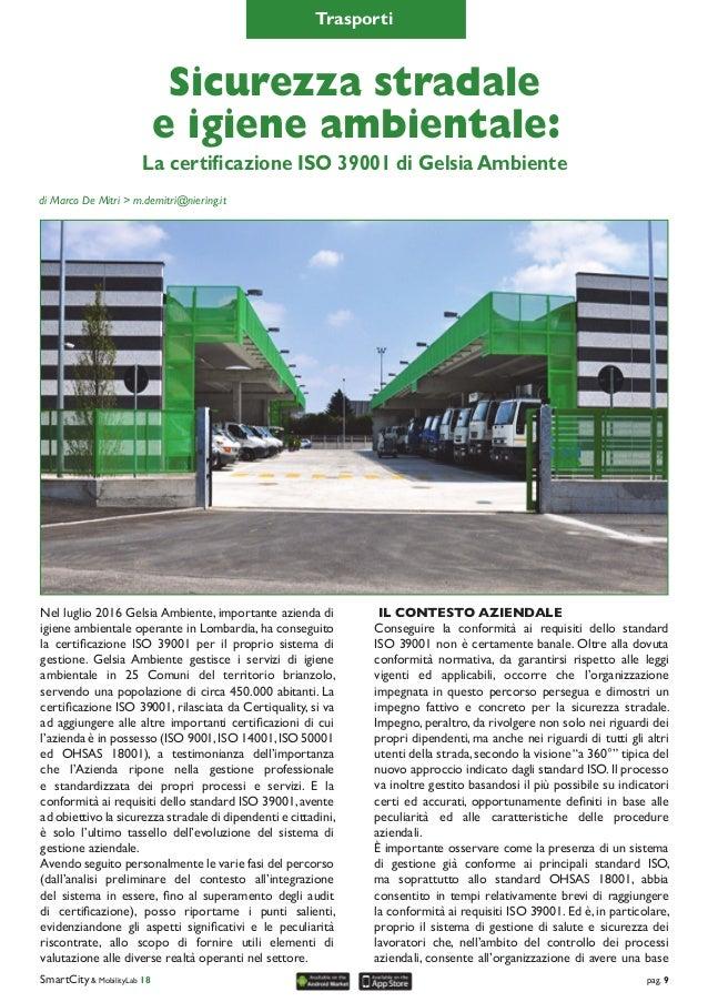 SmartCity & MobilityLab 18 pag. 9 Nel luglio 2016 Gelsia Ambiente, importante azienda di igiene ambientale operante in Lom...
