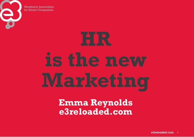 1 HR is the new Marketing Emma Reynolds e3reloaded.com