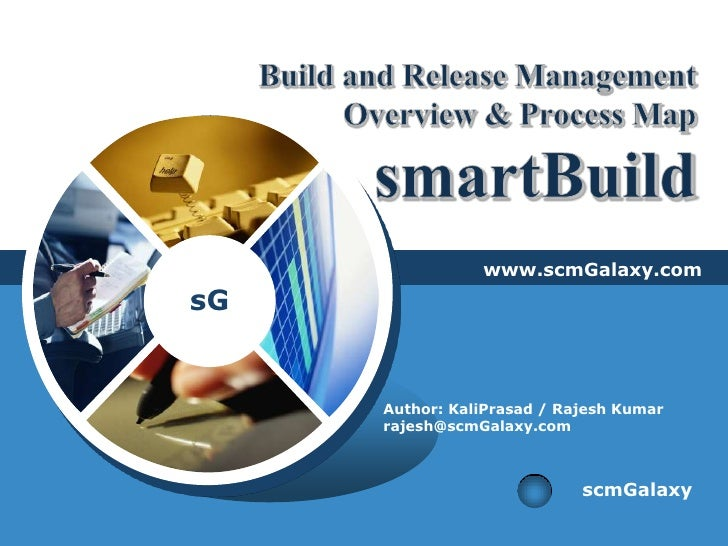 Build and Release Management Overview & Process MapsmartBuild<br />www.scmGalaxy.com<br />Author: KaliPrasad / Rajesh Kuma...