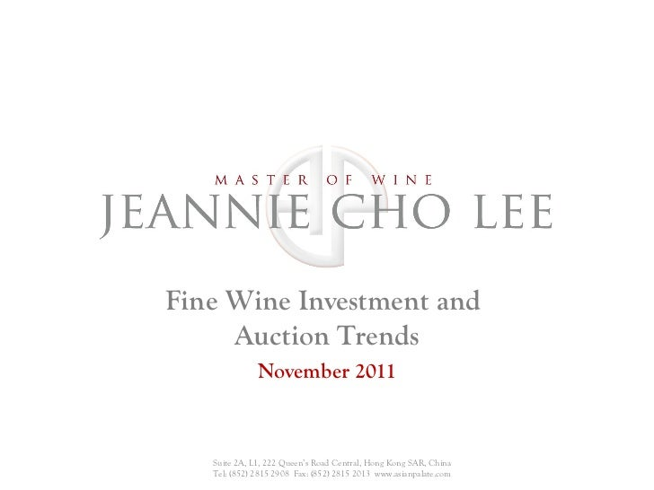 Fine Wine Investment and     Auction Trends              November 2011   Suite 2A, L1, 222 Queen's Road Central, Hong Kong...