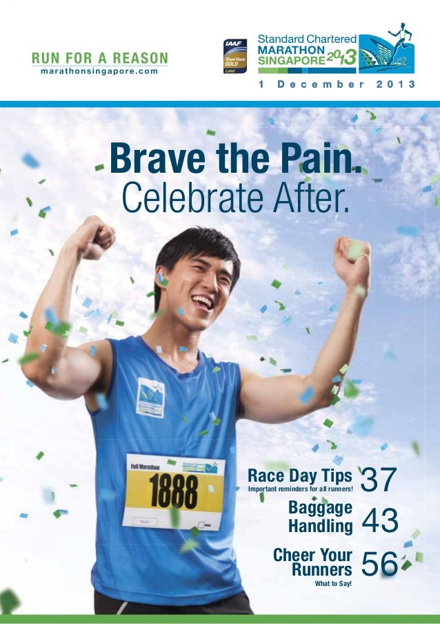 Pg 1  Brave the Pain. Celebrate After.  37 Baggage Handling 43 Cheer Your Runners 56  Race Day Tips  Important reminders f...