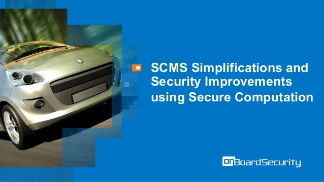 SCMS Simplifications and Security Improvements using Secure Computation