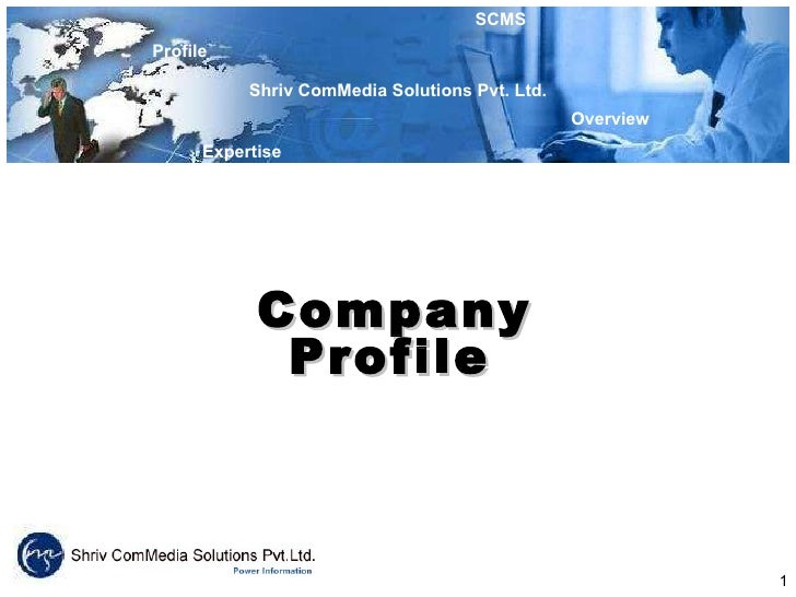 Profile  Overview Shriv ComMedia Solutions Pvt. Ltd. SCMS Expertise Company Profile