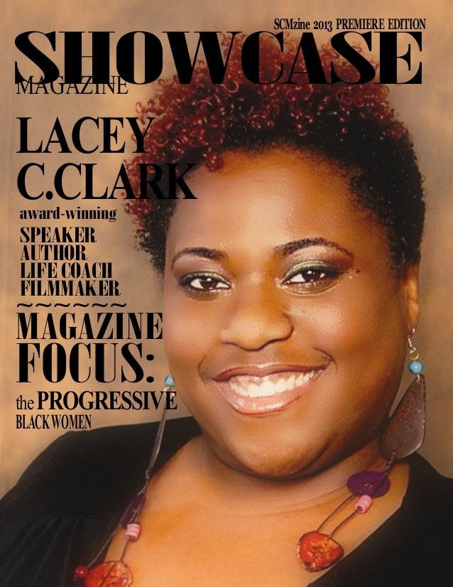 1 SCMzine SHOWCASE Magazine Premiere Edition SHOWCASEMAGAZINE LACEY C.CLARKaward-winning SPEAKER AUTHOR LIFE COACH FILMMAK...
