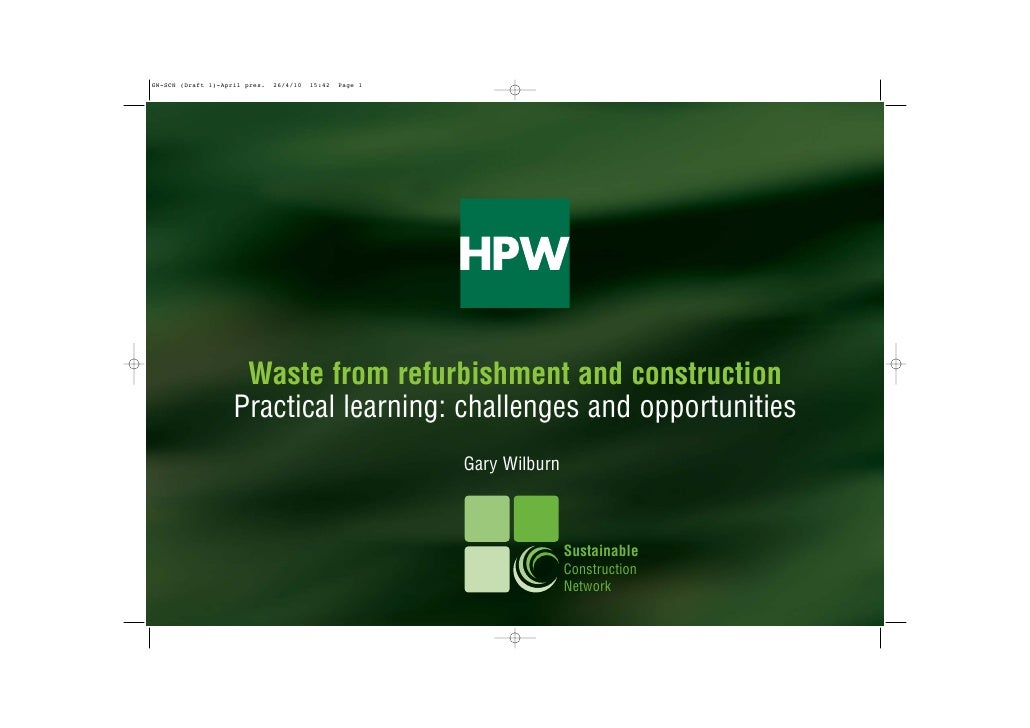 Waste from refurbishment and construction Practical learning: challenges and opportunities                    Gary Wilburn...